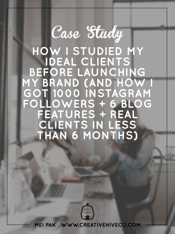 Case Study: How I studied my ideal #clients before launching my brand! // Creative Hive