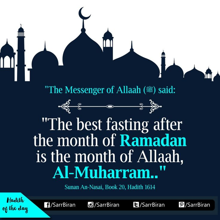 """The Messenger of Allah (peace and blessings of Allaah be upon him) said: 'The best fasting after the month of Ramadan is the month of Allah, Al-Muharram"" [Sunan An-Nasai, Book 20, Hadith 1614]"