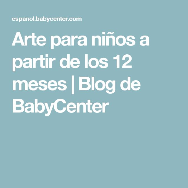Arte para niños a partir de los 12 meses | Blog de BabyCenter