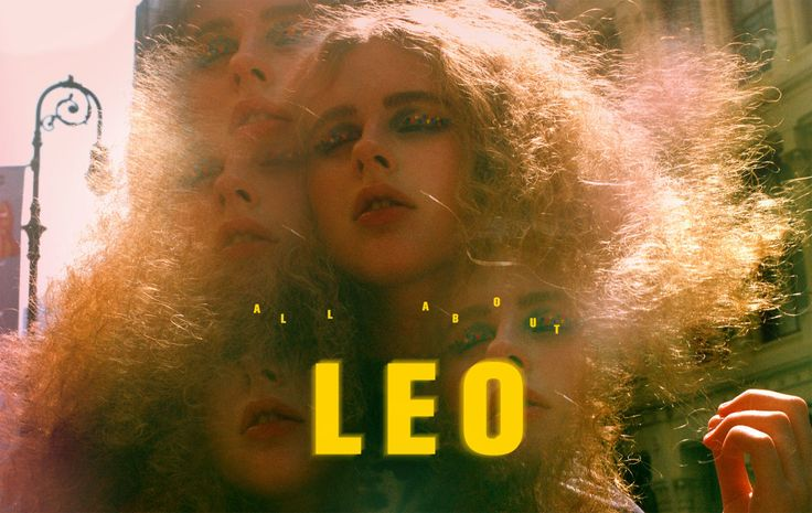 NYLON: All About Leo: Your Complete Guide To The Sun Sign