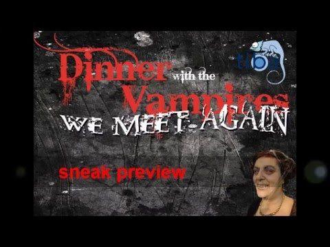 Sneak Preview Dinner with the Vampires - we meet again