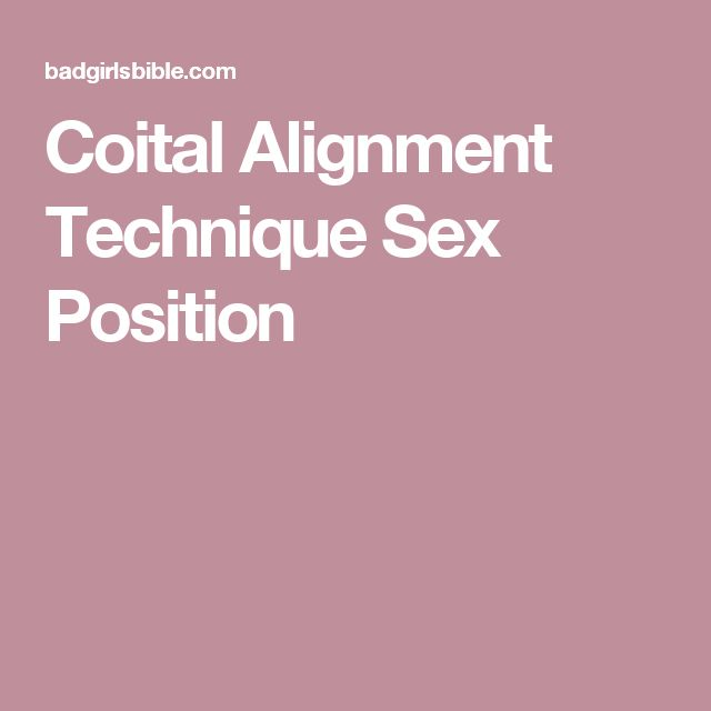Coital Alignment Technique Sex Position