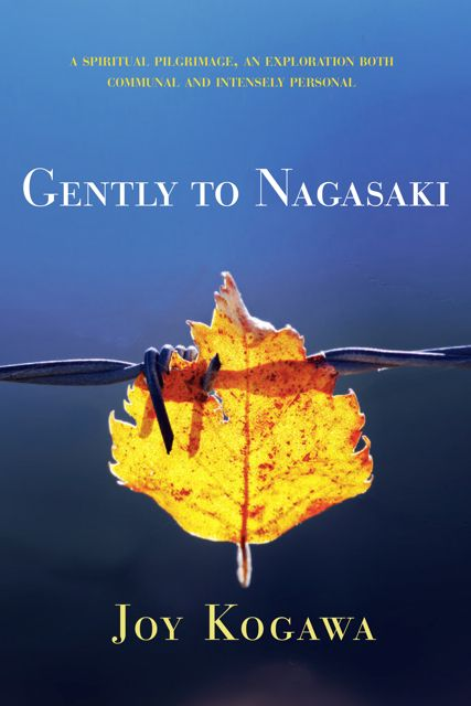 Gently to Nagasaki by Joy Kogawa, finalist for the 2017 Hubert Evans Non-Fiction Prize
