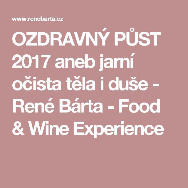OZDRAVNÝ PŮST 2017 aneb jarní očista těla i duše - René Bárta - Food & Wine Experience