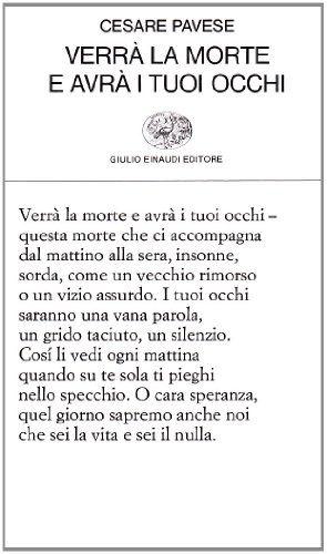 Verrà la morte e avrà i tuoi occhi di Cesare Pavese http://www.amazon.it/dp/8806026267/ref=cm_sw_r_pi_dp_XljWwb1PK3SD0