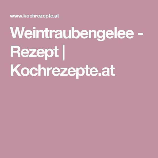 Weintraubengelee - Rezept | Kochrezepte.at