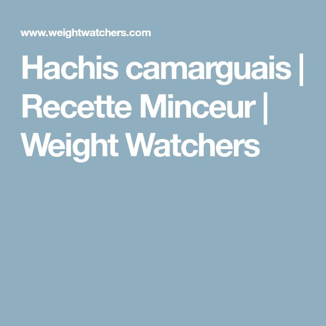 Hachis camarguais   Recette Minceur   Weight Watchers