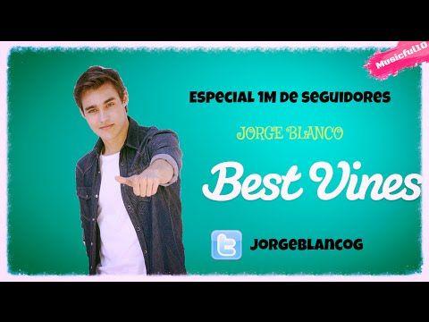 ★ Jorge Blanco ★ Videos Vine (+145) ►Especial 1M De seguidores en Twitter◄ - YouTubemichely