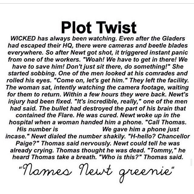 The best bloody Plot Twist EVER!!! :'( >>>>>>> kinda cheesy but soooo glad that newt has been cured in this plot twist *sobs*