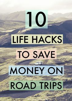 10 Life Hacks To Save Money On Road Trips