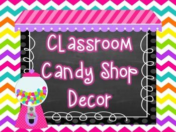 candy theme classroom decorations | Classroom Candy Shop Decor Pack