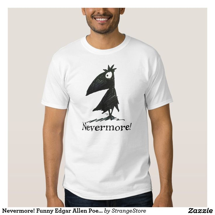 Nevermore! Funny Edgar Allen Poe Crow Man's Tees