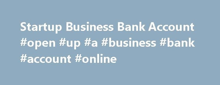 Startup Business Bank Account #open #up #a #business #bank #account #online http://usa.nef2.com/startup-business-bank-account-open-up-a-business-bank-account-online/  # Startup Business Bank Account | NatWest Most banks charge a service charge for the day to day running of a business account. With our startup offer, there are no charges for the day to day running of your business current account, so that means you wont be charged a 'service charge'. The free banking starts from the date your…