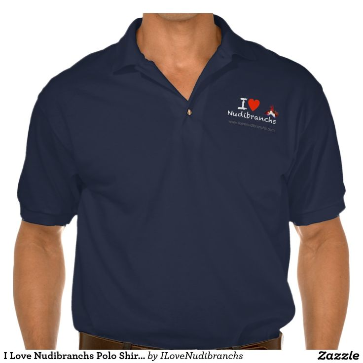 I Love Nudibranchs Polo Shirt for men - Front only #nudibranch #iLoveNudibranchs #PoloShirt @zazzle