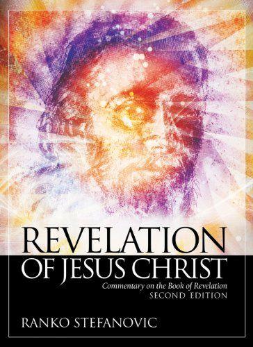 Revelation of Jesus Christ: Commentary on the Book of Rev...