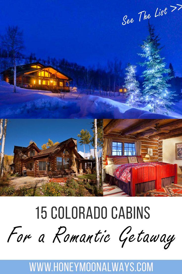 15 Romantic Colorado Cabins Perfect For Honeymoons Colorado Cabins Colorado Honeymoon Romantic Cabin