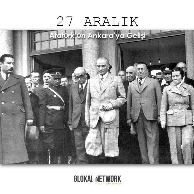 27 Aralık Atatürk'ün Ankara'ya Gelişi Kutlu Olsun!  #glokalnetwork #ankara #turkiye #ataturk #27aralik