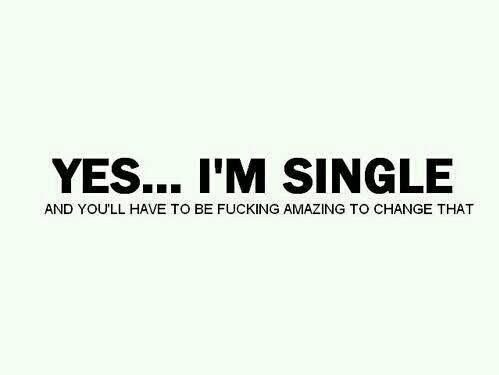Yes, I'm single.