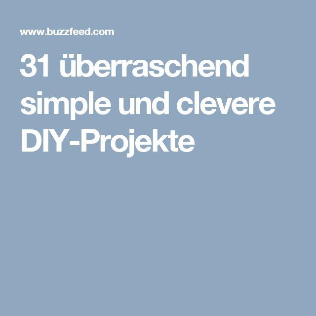 31 überraschend simple und clevere DIY-Projekte