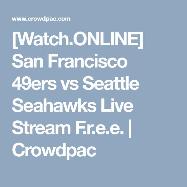 [Watch.ONLINE] San Francisco 49ers vs Seattle Seahawks Live Stream F.r.e.e. | Crowdpac