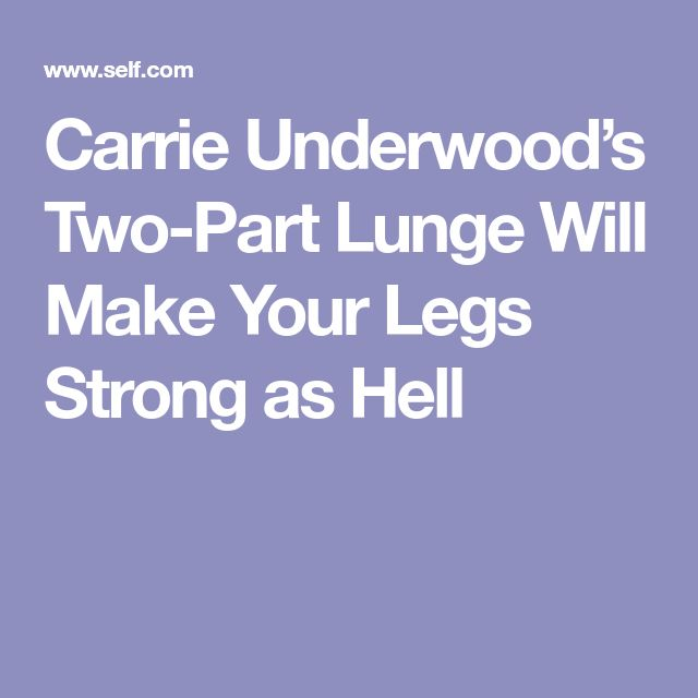 Carrie Underwood's Two-Part Lunge Will Make Your Legs Strong as Hell
