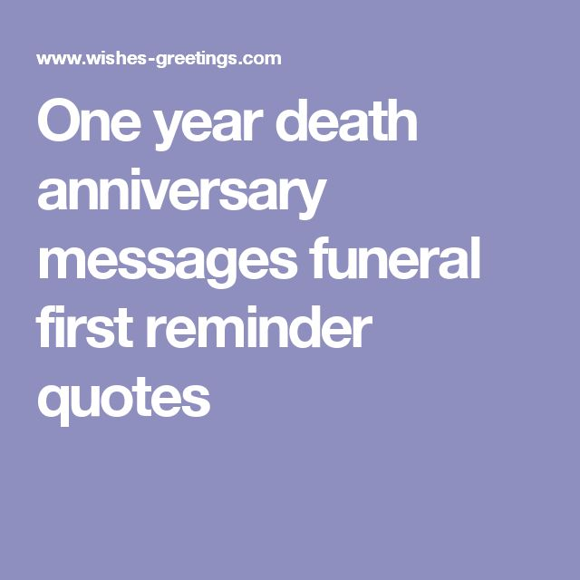 One year death anniversary messages funeral first reminder