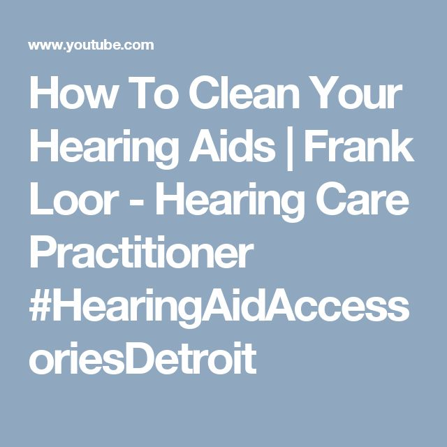 How To Clean Your Hearing Aids | Frank Loor - Hearing Care Practitioner #HearingAidAccessoriesDetroit