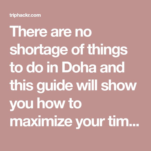 There are no shortage of things to do in Doha and this guide will show you how to maximize your time. This is how to spend a layover in Doha, Qatar.