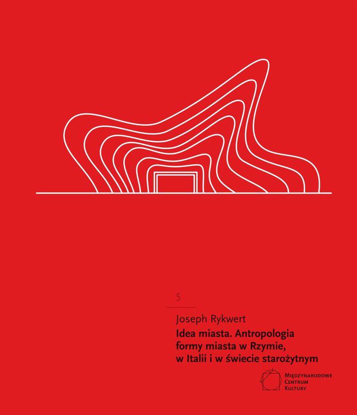 Idea miasta. Antropologia formy miasta w Rzymie, w Italii i w świecie starożytnym