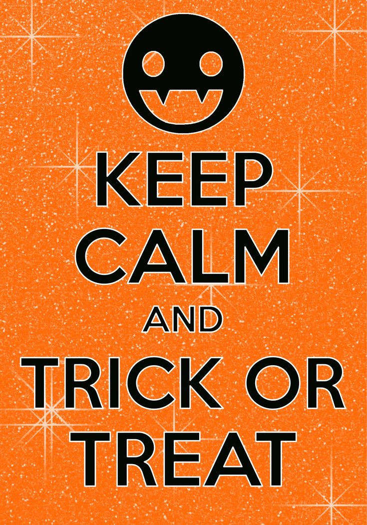keep calm and trick or treat / created with Keep Calm and Carry On for iOS #keepcalm #Halloween #trickortreat