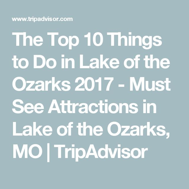 The Top 10 Things to Do in Lake of the Ozarks 2017 - Must See Attractions in Lake of the Ozarks, MO | TripAdvisor