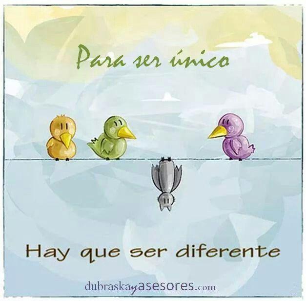 """""""Para #ser #único, hay que ser #diferente."""""""