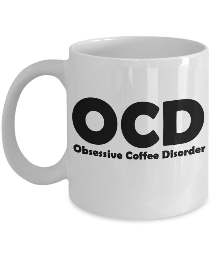 OCD OBSESSIVE COFFEE DISORDER Coffee / Tea Mug - Best Fun Cool Mugs - Gifts for Valentine's Day, Birthday, Anniversary, Special Occasions - For Her, Him, Mom, Dad, Wife, Husband, Grandma, Grandpa, Best Friends - Ceramic 11 oz. White