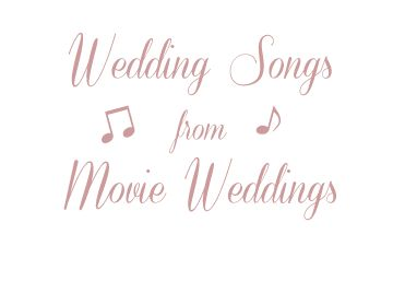 Wedding Songs - Scroll to each Movie Cover - click on the links under the cover, to hear the songs.