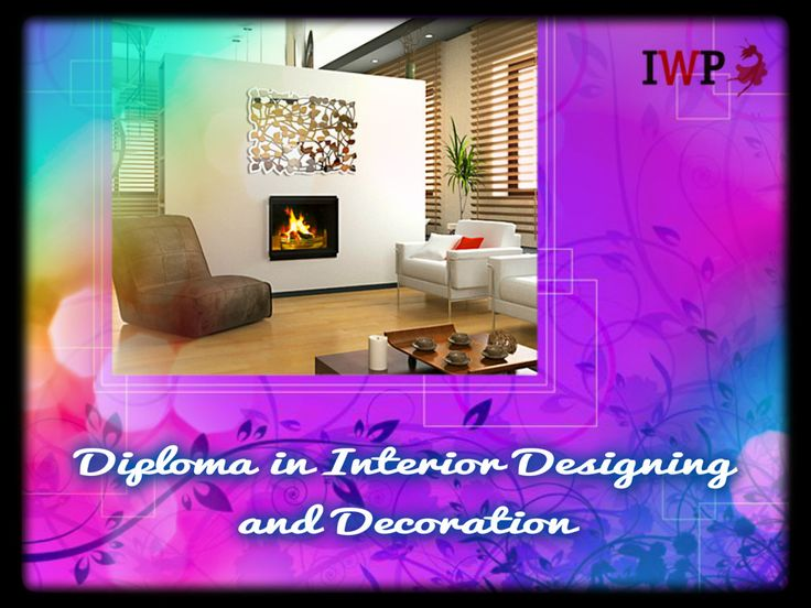 #Diploma in #InteriorDesign and #Decoration - http://www.iwpindiaonline.com/interior-designing-institute.php