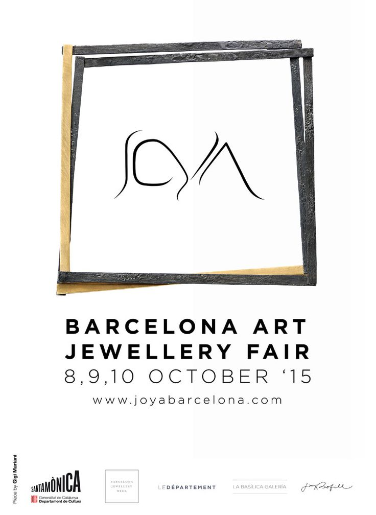 JOYA: Barcelona Art Jewellery Fair 2015.  - JOYA 2015 (7th Edition) Arts Santa Monica 8th October – 10th October, 2015.