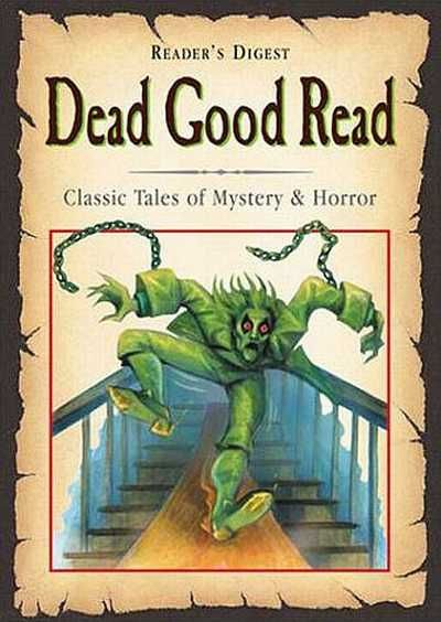 """""""Dead Good Read: 21 Classic Tales of Mystery & Horror"""" Издательский дом Reader's Digest  Издательство: Eaglemoss Publications Ltd. (США) Based on the partwork The SpineChiller Collection."""