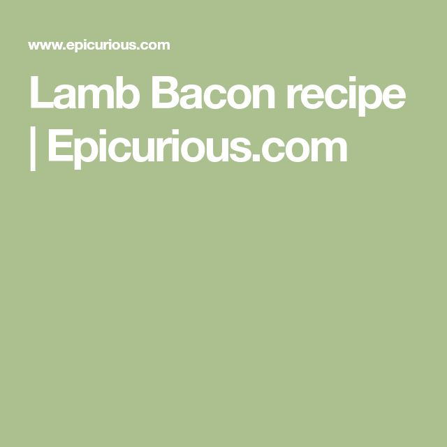 Lamb Bacon recipe | Epicurious.com