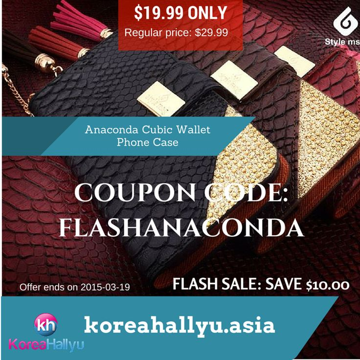 Lucky you! It's your golden opportunity to save $10.00off the newest Anaconda Cubic wallet case *. But hurry - expires March 19, 2015. FLASH SALE GUIDELIN