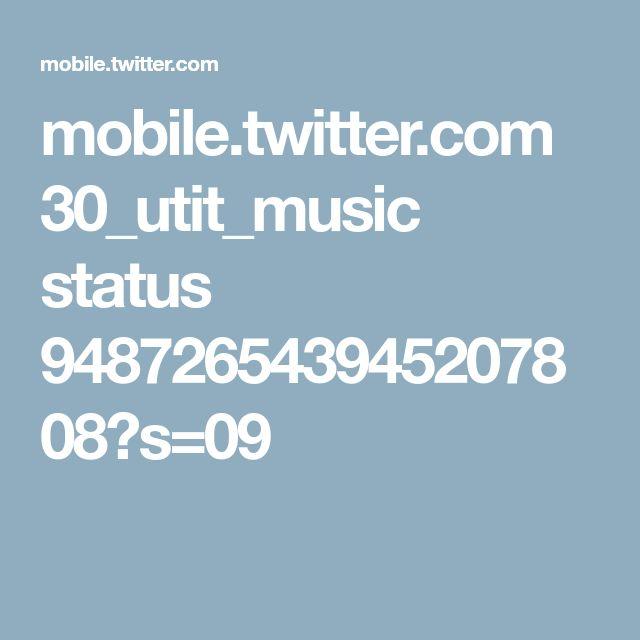 mobile.twitter.com 30_utit_music status 948726543945207808?s=09