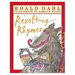 """The small girl smiles. One eyelid flickers. / She whips a pistol from her knickers. / She aims it at the creature's head / And bang bang bang, she shoots him dead. -from """"Little Red Riding Hood and the Wolf"""" by Roald Dahl"""