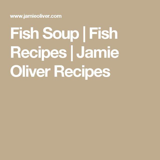 Fish Soup   Fish Recipes   Jamie Oliver Recipes