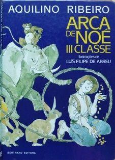 Arca de Noé, III Classe  - Aquilino Ribeiro ~(blogue)
