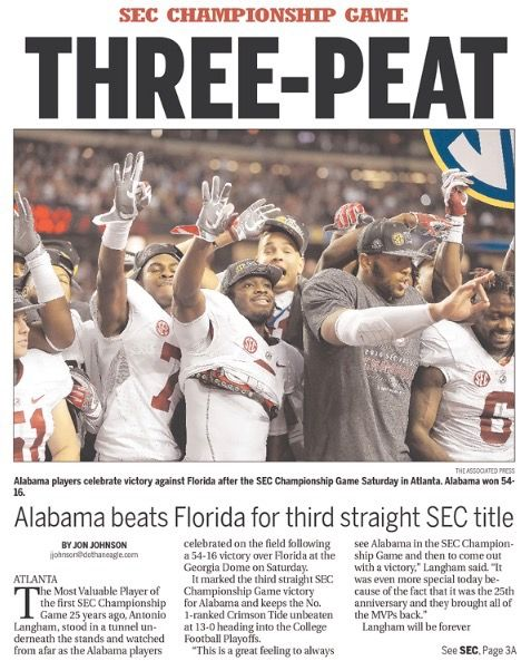 """THREE-PEAT"" SEC Championship Newspaper Headlines - Dothan Eagle - Alabama dominates Florida 54 - 16 to win a 3rd straight SEC Championship #BAMAvsUF #SECChampionship #Alabama #RollTide #Bama #BuiltByBama #RTR #CrimsonTide #RammerJammer"