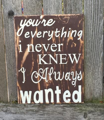 I Love You Sign, Everything I have ever wanted sign, You're everything I never knew I always wanted, relationship, Distressed love sign, Rustic love sign