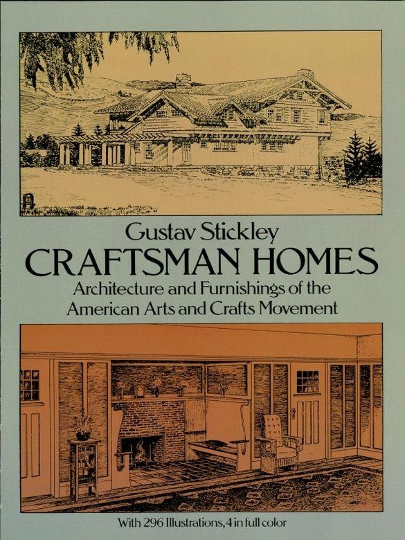 Craftsman Homes Gustav Stickley And Craftsman