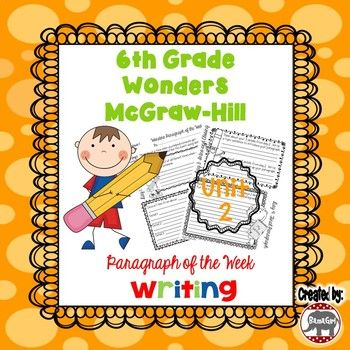 This handout is based on the 6th grade McGraw-Hill Wonders reading series. This resource was designed to be a quick daily writing activity to supplement the Wonders program. This download includes all the paragraph writing practice for Unit 2. I have designed it to be completed in 4 days.