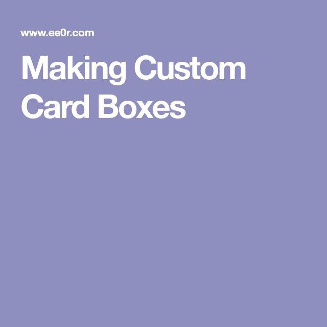 Making Custom Card Boxes