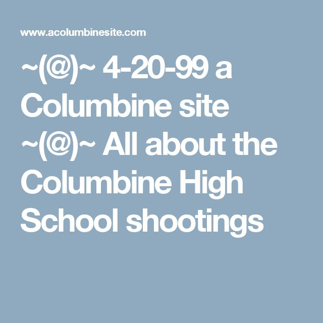 Columbine High School Shootings In Littleton Colorado: Best 25+ Columbine High School Shooting Ideas On Pinterest