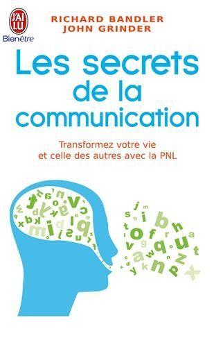 Les secrets de la communication : Les techniques de la PNL: Amazon.fr: John Grinder, Richard Bandler: Livres